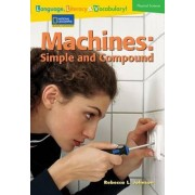 Language, Literacy & Vocabulary - Reading Expeditions (Physical Science): Machines: Simple and Compound by Rebecca L Johnson