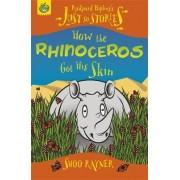 How the Rhinoceros Got His Skin by Shoo Rayner