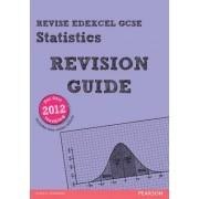 REVISE Edexcel GCSE Statistics Revision Guide by Rob Summerson