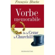 VORBE MEMORABILE DEA LA CEZAR LA CHURCHILL