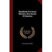 Handbook for Scout Masters, Boy Scouts of America by Boy Scouts of America