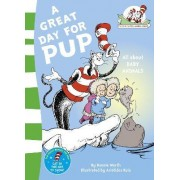 The Cat in the Hat's Learning Library: A Great Day for Pup by Dr. Seuss