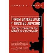 From Gatekeeper to Trusted Advisor by Andria L Corso