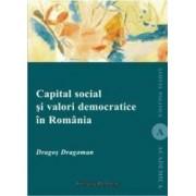 Capital Social Si Valori Democratice In Romania - Dragos Dragoman