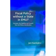 Fiscal Policy without a State in EMU? by Jani Kaarlejarvi