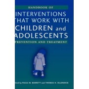 Handbook of Interventions That Work with Children and Adolescents by Paula M. Barrett