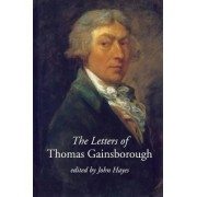 The Letters of Thomas Gainsborough by John Hayes