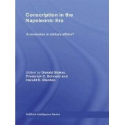 Conscription in the Napoleonic Era by Donald J. Stoker