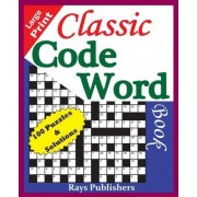 Classic Code Word Book (100 Fun Puzzles for Great Hours of Entertainment) by Rays Publishres