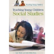 Teaching Young Children Social Studies by Gayle Mindes