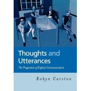Thoughts and Utterances by Robyn Carston