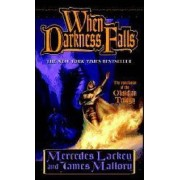 When Darkness Falls by M. Lackey