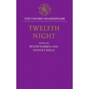 The Oxford Shakespeare: Twelfth Night, or What You Will: Or, What You Will by William Shakespeare