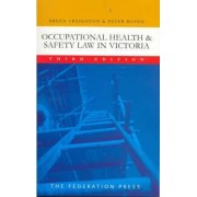 Occupational Health and Safety Law in Victoria by Breen Creighton