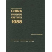 China Statistical Abstract 1988 by State Statistical Bureau of the People's Republic of China