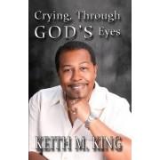 Crying, Through God's Eyes