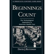Beginnings Count by David J. Rothman