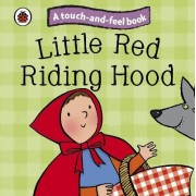 Little Red Riding Hood: Ladybird Touch and Feel Fairy Tales by Ladybird