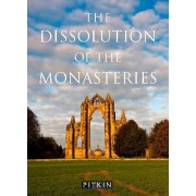 The Dissolution of the Monasteries by G. W. O. Woodward
