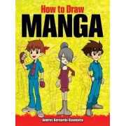 How to Draw Manga by Andres B. Giannotta