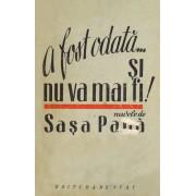A fost odata... si nu va mai fi! (editia princeps, 1949)