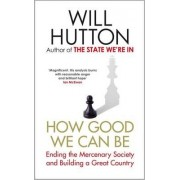 How Good We Can be by Will Hutton