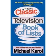 The TV Tidbits Classic Television Book of Lists by Michael Karol