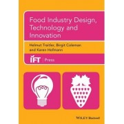 Food Industry Design, Technology and Innovation by Helmut Traitler