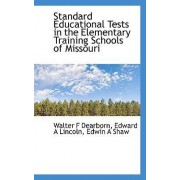 Standard Educational Tests in the Elementary Training Schools of Missouri by Walter F Dearborn