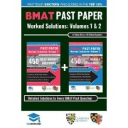 Bmat Past Paper Worked Solutions: 2003 - 2013, Fully Worked Answers to 600+ Questions, Detailed Essay Plans, Biomedical Admissions Test Book: Fully Wo