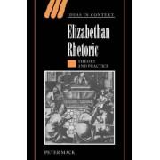Elizabethan Rhetoric by Peter Mack