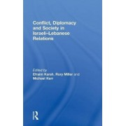 Conflict, Diplomacy and Society in Israeli-Lebanese Relations by Efraim Karsh