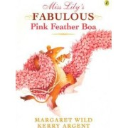 Miss Lily's Fabulous Pink Feather Boa by Margaret Wild
