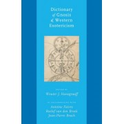 Dictionary of Gnosis & Western Esotericism by Wouter J. Hanegraaff