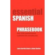 Essential Spanish Phrasebook. Over 1500 Most Useful Spanish Words and Phrases for Everyday Use by Adam Skelton