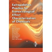 Extrapolation Practice for Ecotoxicological Effect Characterization of Chemicals by Keith R. Solomon
