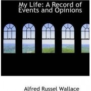 My Life by Alfred Russell Wallace