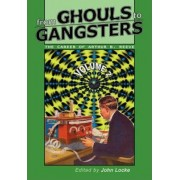 From Ghouls to Gangsters by Arthur Benjamin Reeve