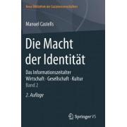 Die Macht Der Identitat: Das Informationszeitalter. Wirtschaft. Gesellschaft. Kultur. Band 2