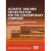 Acoustic and MIDI Orchestration for the Contemporary Composer by Andrea Pejrolo