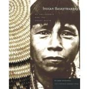 Indian Basketmakers of California and the Great Basin by Larry Dalrymple