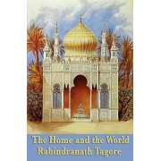 The Home and the World by Noted Writer and Nobel Laureate Rabindranath Tagore