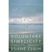 Voluntary Simplicity by Duane Elgin