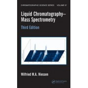 Liquid Chromatography-Mass Spectrometry by Wilfried M. A. Niessen