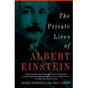 The Private Lives of Albert Einstein by Dr Roger Highfield