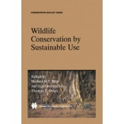 Wildlife Conservation by Sustainable Use by Herbert H. T. Prins