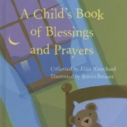A Child's Book of Blessings and Prayers by Eliza Blanchard