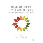 Person-Centred and Experiential Therapies by Paul Wilkins