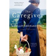 The Caregiver: The Families of Honor Bk 1 by Shelley Shepard Gray