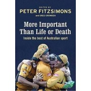 More Important Than Life or Death by Peter Fitzsimons